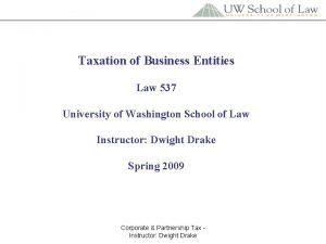 Taxation of Business Entities Law 537 University of