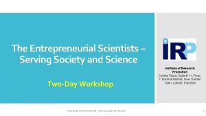 The Entrepreneurial Scientists Serving Society and Science TwoDay