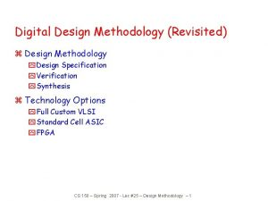 Digital Design Methodology Revisited z Design Methodology y