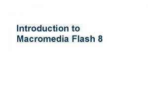 Introduction to Macromedia Flash 8 Flash Workspace Tools