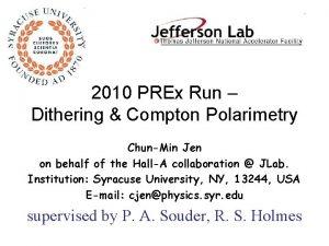 2010 PREx Run Dithering Compton Polarimetry ChunMin Jen