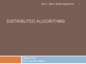 Set 2 Basic Graph Algorithms DISTRIBUTED ALGORITHMS Spring