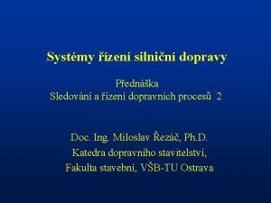 Systmy zen silnin dopravy Pednka Sledovn a zen