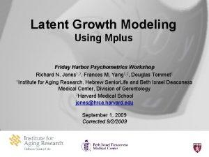 Latent Growth Modeling Using Mplus Friday Harbor Psychometrics