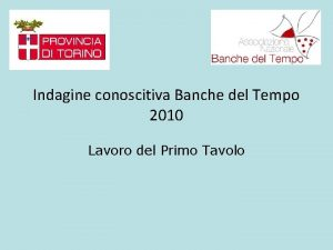 Indagine conoscitiva Banche del Tempo 2010 Lavoro del