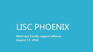 LISC PHOENIX Maricopa Family support alliance August 17