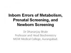 Inborn Errors of Metabolism Prenatal Screening and Newborn
