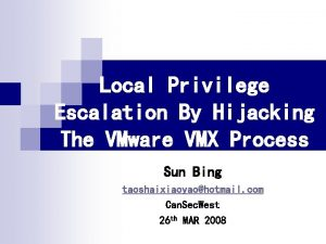 Local Privilege Escalation By Hijacking The VMware VMX