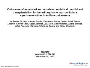 Outcomes after related and unrelated umbilical cord blood