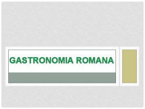 GASTRONOMIA ROMANA ELS PATS I ELS ALIMENTS Els