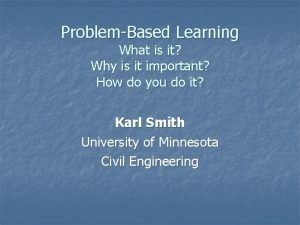 ProblemBased Learning What is it Why is it