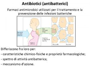 Antibiotici antibatterici Farmaci antimicrobici utilizzati per il trattamento