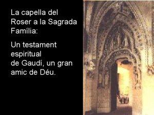 La capella del Roser a la Sagrada Famlia