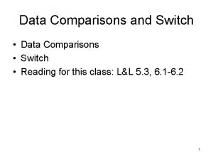Data Comparisons and Switch Data Comparisons Switch Reading