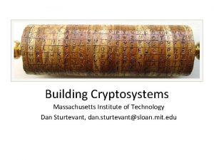 Building Cryptosystems Massachusetts Institute of Technology Dan Sturtevant