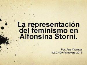 La representacin del feminismo en Alfonsina Storni Por