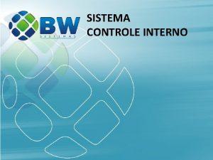 SISTEMA CONTROLE INTERNO SISTEMA CONTROLE INTERNO CONSTITUIO FEDERAL