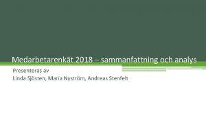 Medarbetarenkt 2018 sammanfattning och analys Presenteras av Linda