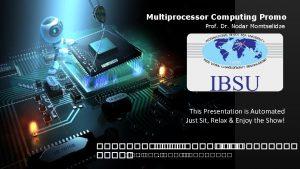 Multiprocessor Computing Promo Prof Dr Nodar Momtselidze This