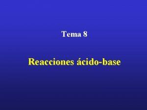 Tema 8 Reacciones cidobase Tema 2 Estequiometra Tema