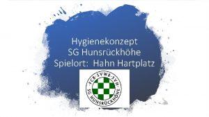 Hygienekonzept SG Hunsrckhhe Spielort Hahn Hartplatz Regeln Spielbetrieb