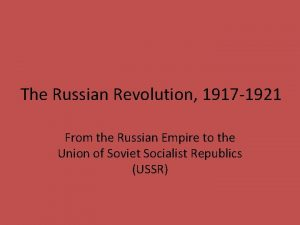 The Russian Revolution 1917 1921 From the Russian