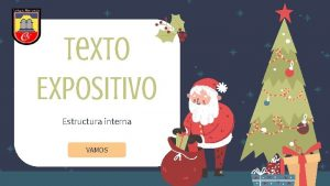 Texto Expositivo Estructura interna VAMOS Objetivo Comprender e