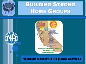 BUILDING STRONG HOME GROUPS Northern California Regional Services