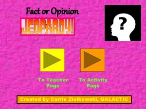 Fact or Opinion To Teacher Page To Activity