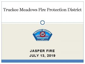 Truckee Meadows Fire Protection District JASPER FIRE JULY