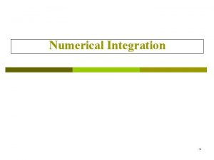 Numerical Integration 1 Introduction to Numerical Integration p
