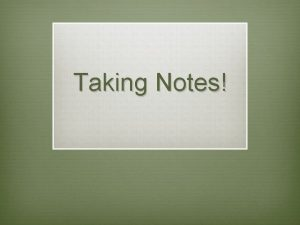 Taking Notes Proficient Students Take Notes v helps