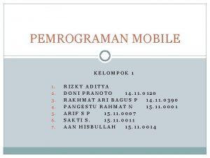 PEMROGRAMAN MOBILE KELOMPOK 1 1 2 3 4