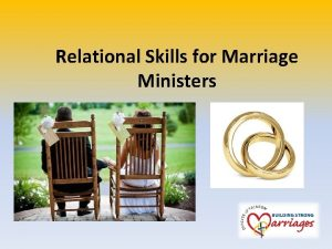 Relational Skills for Marriage Ministers Opening Prayer Lord