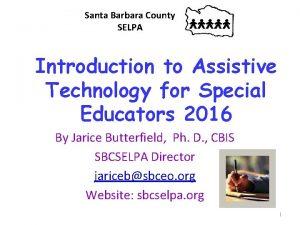 Santa Barbara County SELPA Introduction to Assistive Technology