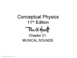Conceptual Physics 11 th Edition Chapter 21 MUSICAL