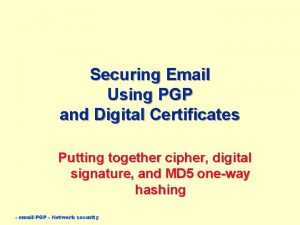 Securing Email Using PGP and Digital Certificates Putting