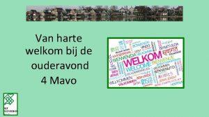 Van harte welkom bij de ouderavond 4 Mavo