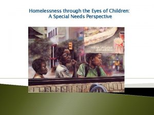 Homelessness through the Eyes of Children A Special