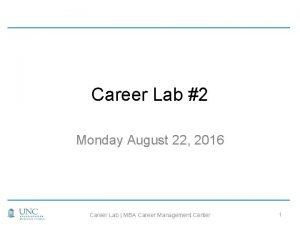 Career Lab 2 Monday August 22 2016 Career