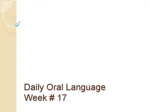 Daily Oral Language Week 17 Directions Using your