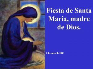Fiesta de Santa Mara madre de Dios 1