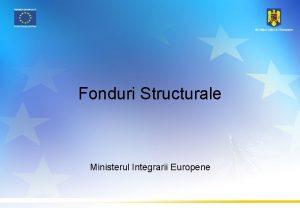 Fonduri Structurale Ministerul Integrarii Europene Fondurile Structurale Un
