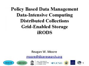 Policy Based Data Management DataIntensive Computing Distributed Collections