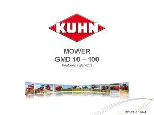 MOWER GMD 10 100 Features Benefits JMC 21