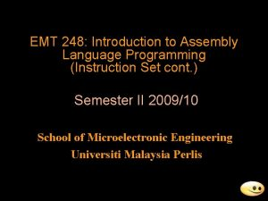 EMT 248 Introduction to Assembly Language Programming Instruction