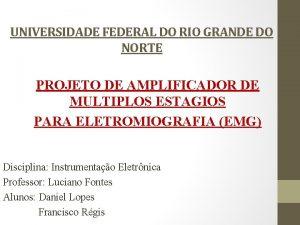 UNIVERSIDADE FEDERAL DO RIO GRANDE DO NORTE PROJETO