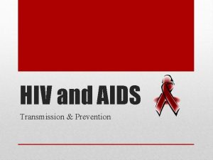 HIV and AIDS Transmission Prevention Human Immunodeficiency Virus