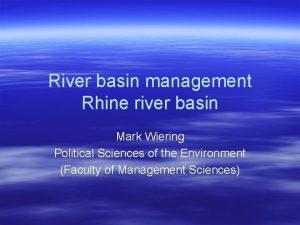 River basin management Rhine river basin Mark Wiering