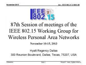 November 2013 doc IEEE 802 15 13 0652